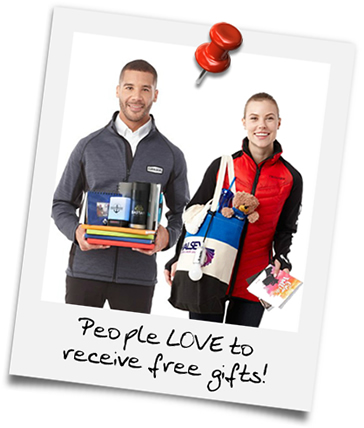 People LOVE to receive free gifts!